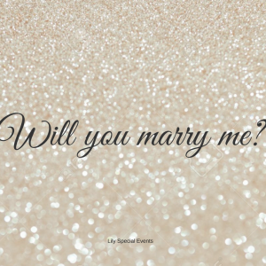 Will you marry me, Lily special events